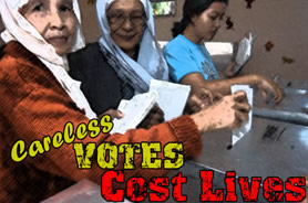 Careless Votes Cost Lives