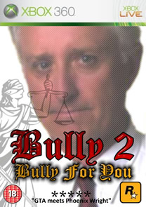 Bully 2: Bully For You